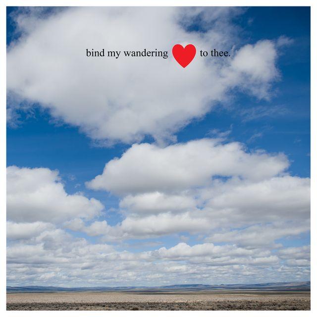 Bind my wandering heart